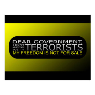 Dear Government: I Don't Negotiate With Terrorists Postcard