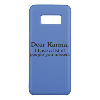Dear karma I have a list of people you missed Case-Mate Samsung Galaxy S8 Case