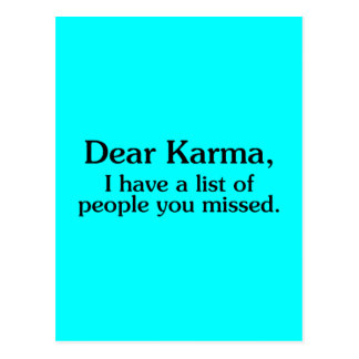 DEAR KARMA I HAVE A LIST OF PEOPLE YOU MISSED FUNN POSTCARD