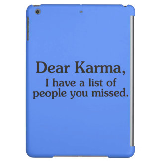 Dear karma I have a list of people you missed iPad Air Cases