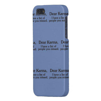 Dear karma I have a list of people you missed iPhone 5 Case
