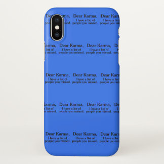 Dear karma I have a list of people you missed iPhone X Case