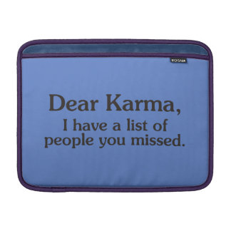 Dear karma I have a list of people you missed Sleeve For MacBook Air