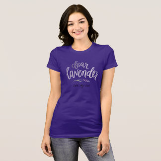 dear lavender...purple T-Shirt