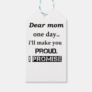 dear mom one day.. i'll make you proud. i promise. pack of gift tags