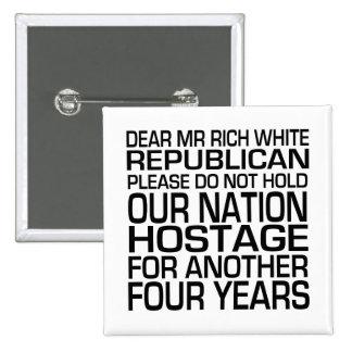 Dear Mr Rich White Republican 2 Inch Square Button