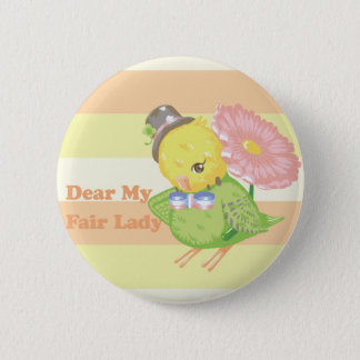 Dear My Fair Lady 2 Inch Round Button