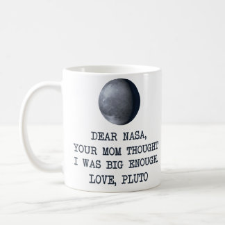 Dear Nasa Love Pluto Coffee Mug