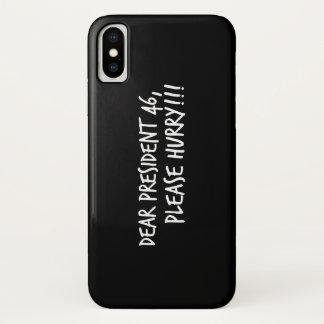 Dear President 46, Please Hurry!! iPhone X Case