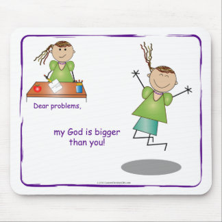 Dear problems, my God is bigger than you! Mousepad
