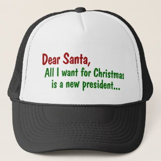 Dear Santa All I Want For Xmas Is A New President Trucker Hat