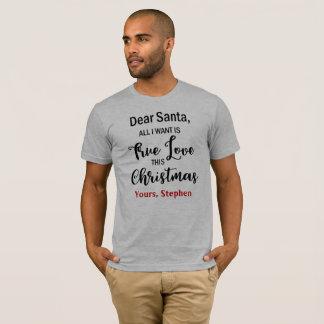 Dear Santa All I Want True Love This Christmas Tee