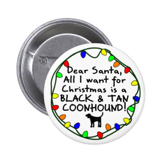 Dear Santa Black Tan Coonhound Button