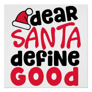 Dear Santa Define Good Christmas Poster