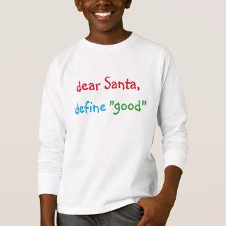 Dear Santa Define Good Funny Kids Christmas Tshirt