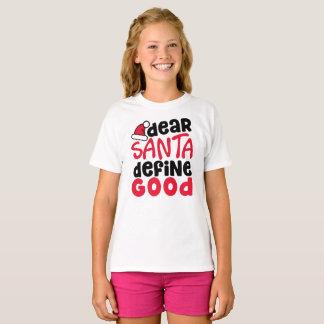 Dear Santa Define Good Girl's T-Shirt