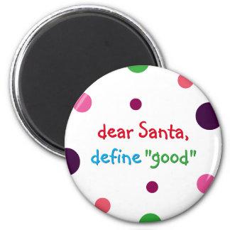 Dear Santa Define Good Kids Funny Christmas Magnet