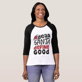 Dear Santa Define Good Santa Hat Shirt