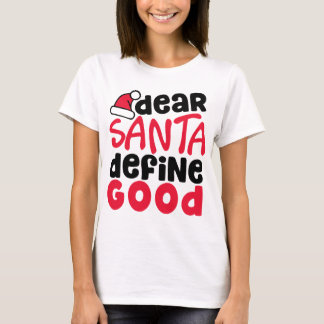 Dear Santa Define Good Women's Christmas T-Shirt