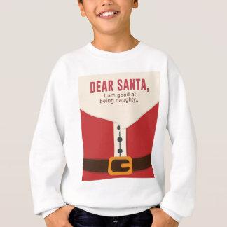 Dear Santa Good Bad Nice Naughty List Funny Design Sweatshirt