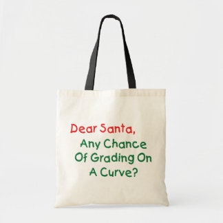 Dear Santa Grade On A Curve? Xmas Letter To Santa Tote Bag