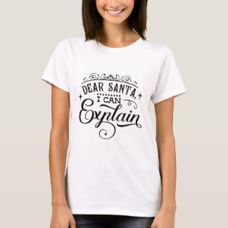 DEAR SANTA I CAN EXPLAIN Fun Holiday Script Modern T-Shirt