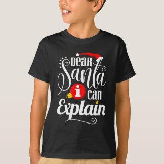 Dear Santa I Can Explain T-Shirt