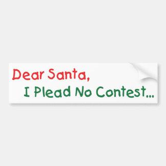 Dear Santa, I Plead No Contest - Funny Letter Bumper Sticker
