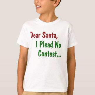 Dear Santa I Plead No Contest - Funny Xmas T-Shirt
