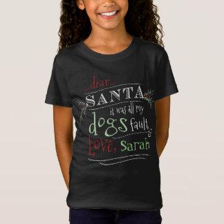 Dear Santa It was ALL my Dogs Fault Custom T-Shirt