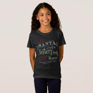 Dear Santa It was ALL my Sisters Fault T-Shirt