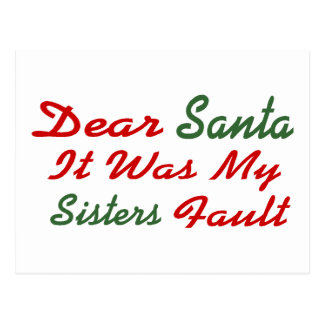 Dear Santa It Was My Sisters Fault Postcard