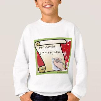 Dear Santa Let Me Explain Sweatshirt