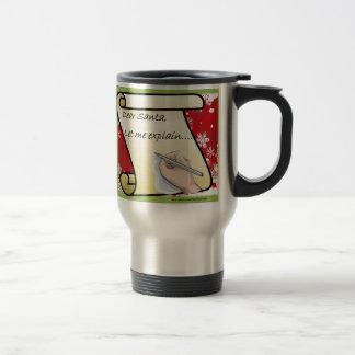 Dear Santa Let Me Explain Travel Mug
