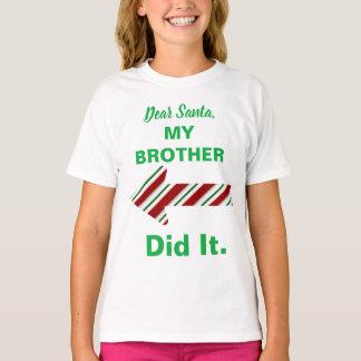 Dear Santa My Brother Did It Shirt