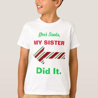 Dear Santa My Sister Did It Shirt