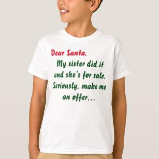 Dear Santa My Sister Did It T-Shirt