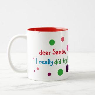 Dear Santa Really Did Try Funny Kids Christmas Mug