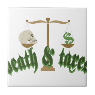 DEATH AND TAXES CERAMIC TILES