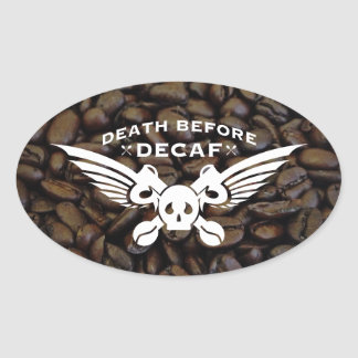 death before decaf coffee beans oval sticker