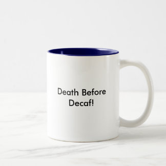 Death Before Decaf! Two-Tone Coffee Mug