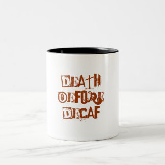 Death Before Decaf Two-Tone Coffee Mug