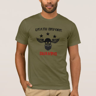 Death before shaving T-Shirt