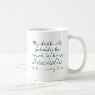 Death by sarcasm coffee mug