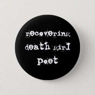 Death girl poet button