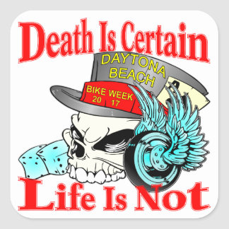 Death Is Certain Life Is Not Biker Skull Square Sticker