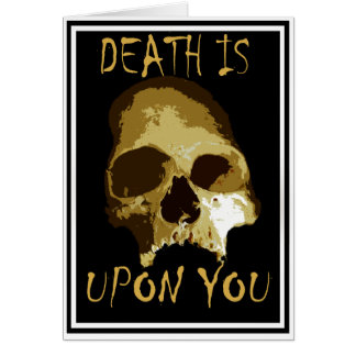 death is upon you card