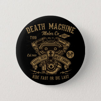 Death Machine Harley Motor Ride Fast or Die Last 2 Inch Round Button