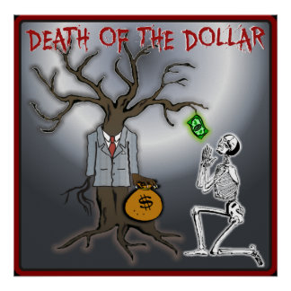 Death Of The Dollar Poster