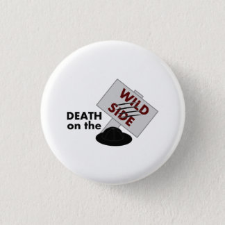 Death on the Wild Side logo badge 1 Inch Round Button